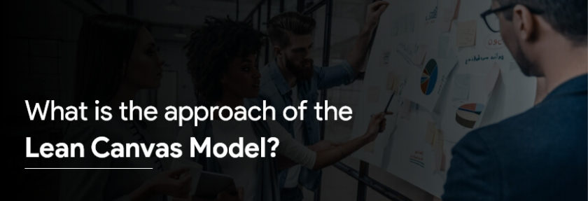 approach of the Lean Canvas Model