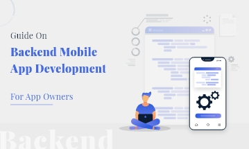 Guide on Backend Mobile App Development