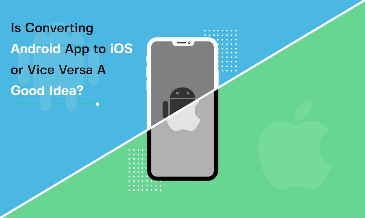 convert an iOS app to Android