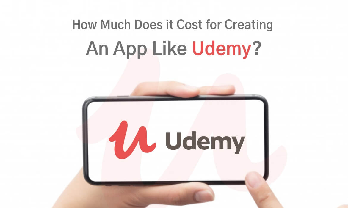 Cost to Create an e-Learning App like Udemy