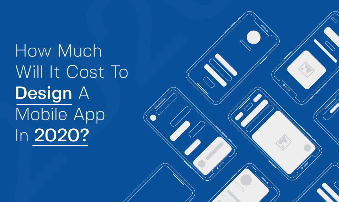 Cost to Design an App in 2020