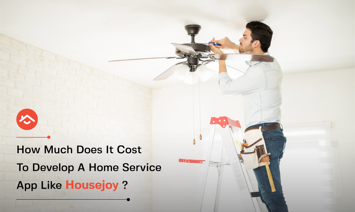 Cost to develop a Home Service app