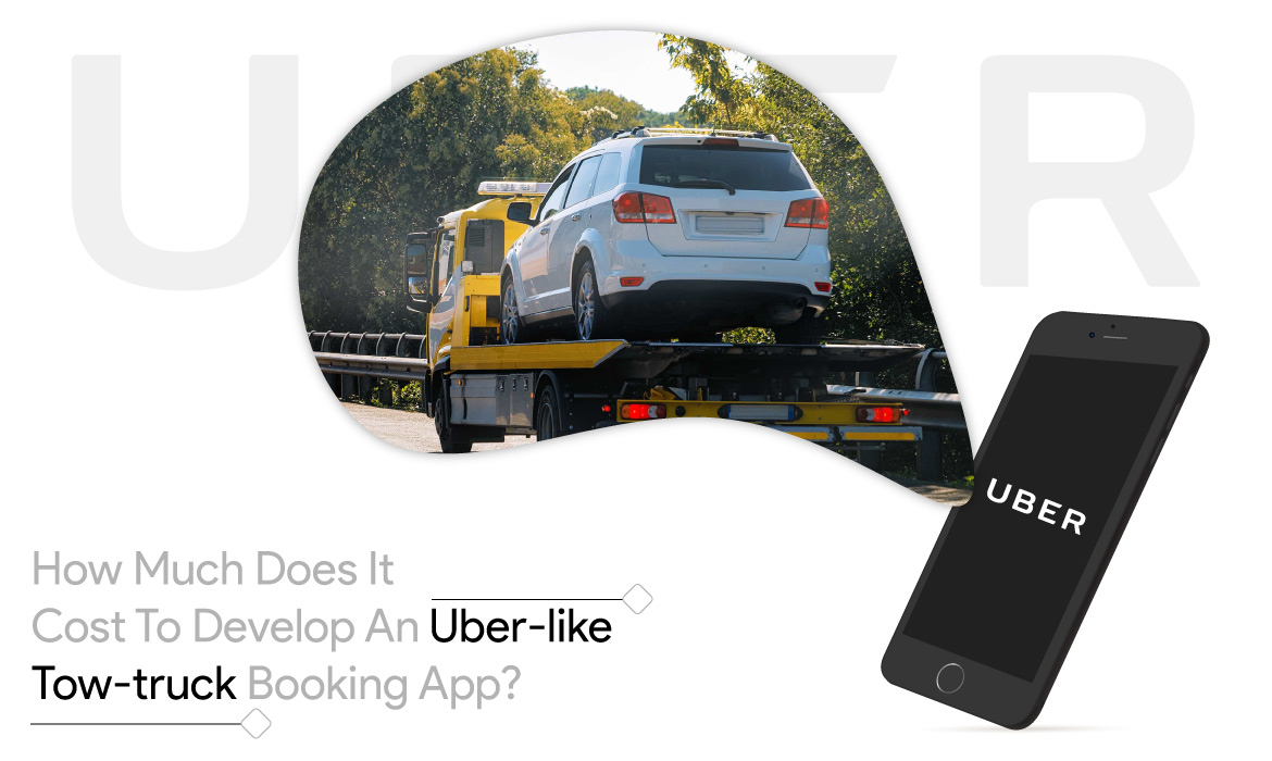 cost to develop a tow-truck booking app
