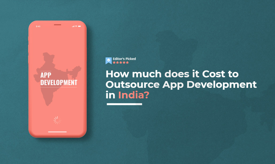 Cost to Outsource App Development in India