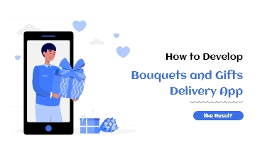 Develop Bouquets and Gifts Delivery App