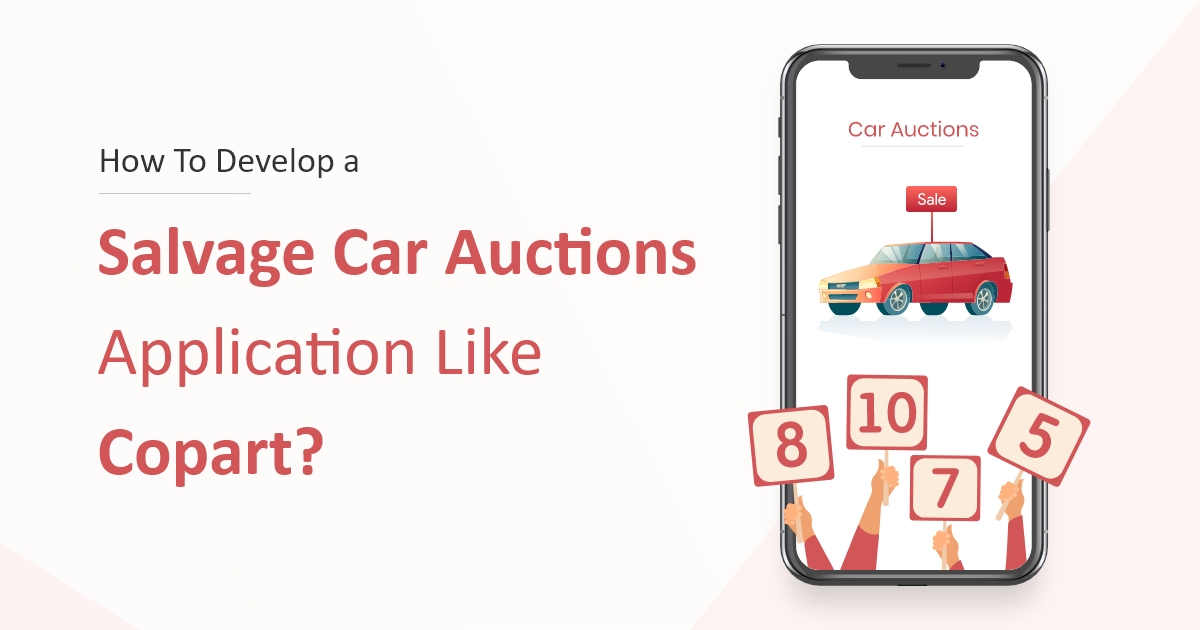 How To Develop a Car Auctions App Like Copart?