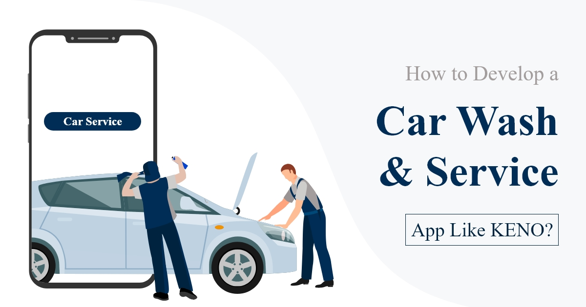 Develop a Car Wash and Service app like KENO