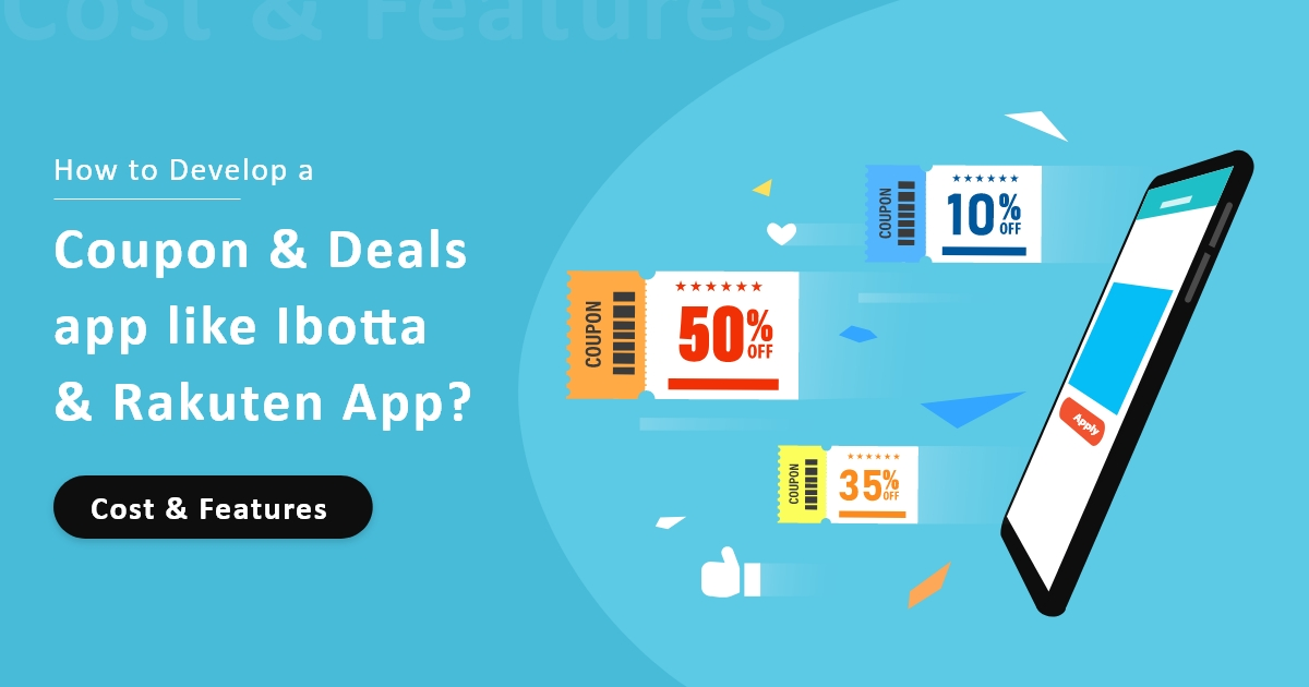 Develop a Coupon & Deals app like Ibotta and Rakuten App