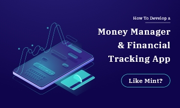 Develop a Money Manager and Financial Tracker App