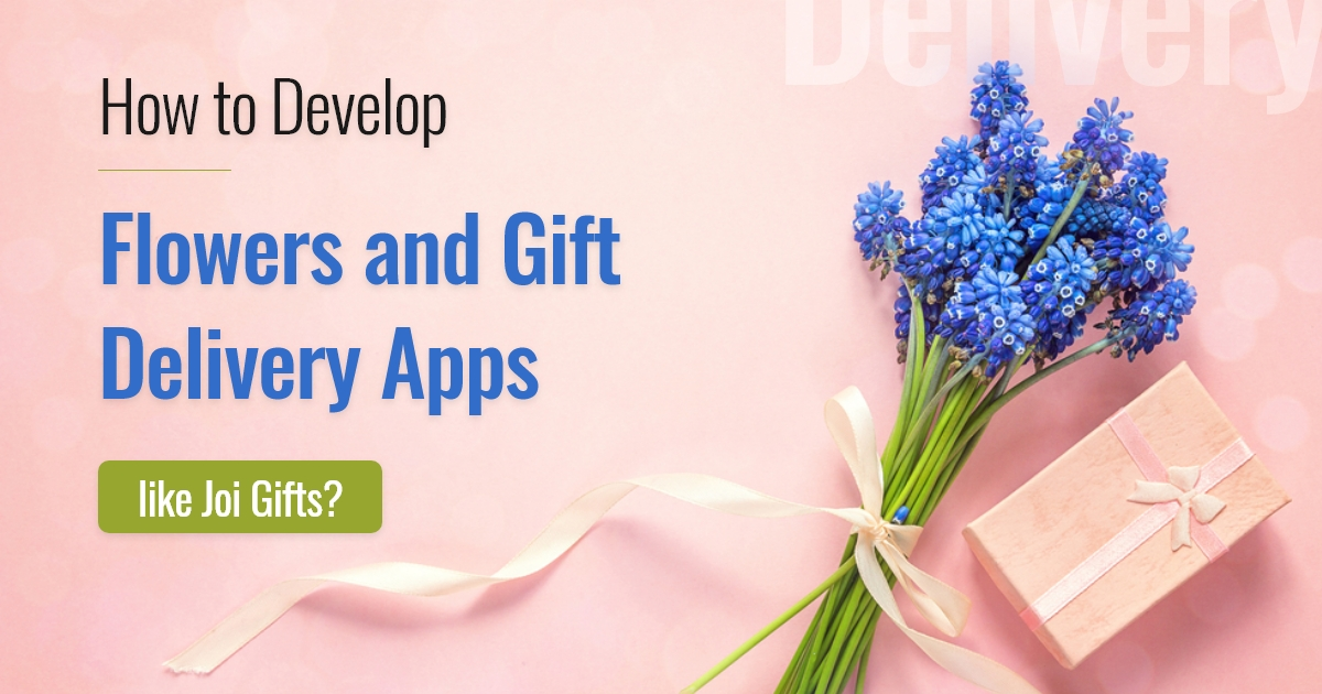 Develop Flowers and Gift Delivery Apps like Joi Gifts