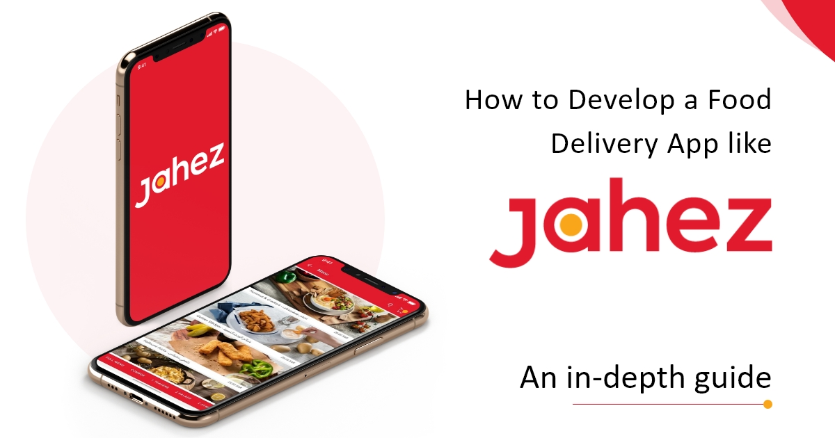 Develop Food Delivery app like Jahez