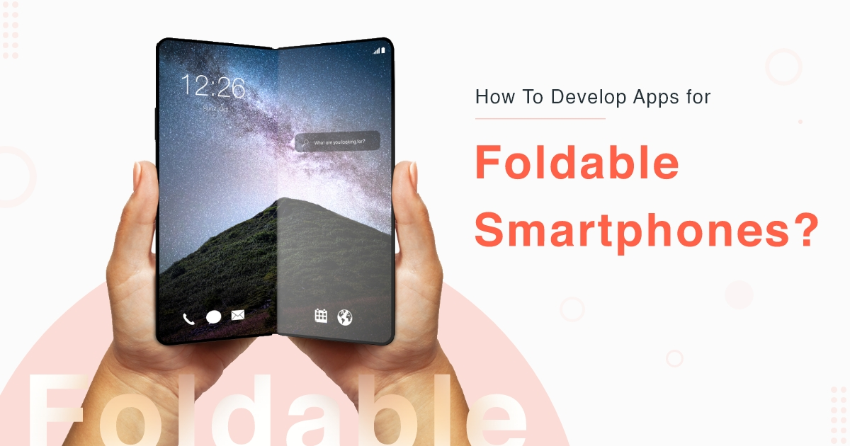 Develop App for Foldable Smartphones