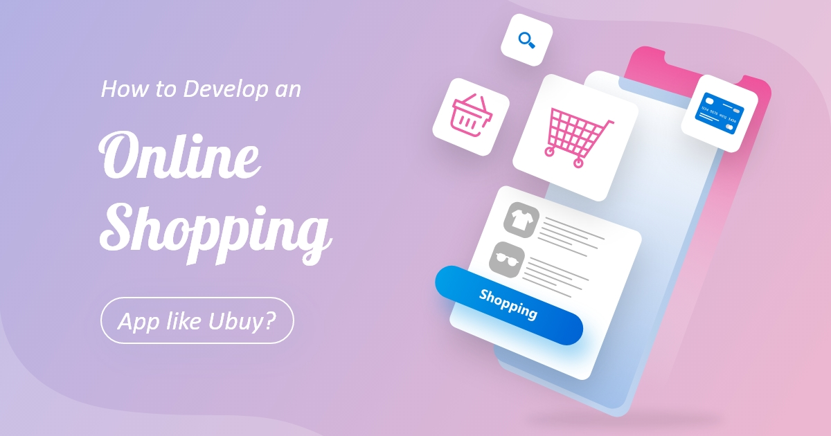 develop an online shopping app like Ubuy