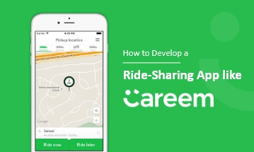 How to Develop a Ride-Sharing App like Careem?
