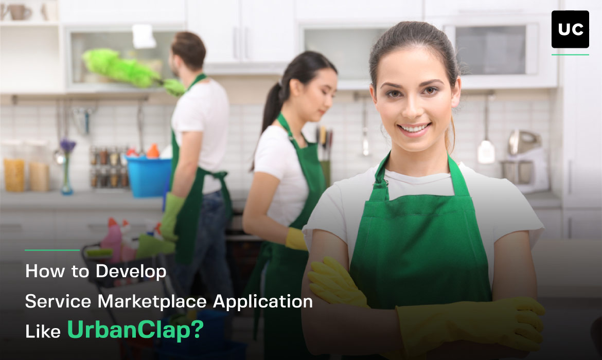 How to Develop Service Marketplace Application Like UrbanClap?