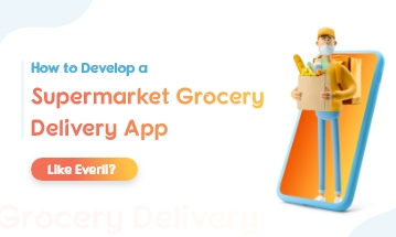 Supermarket Grocery Delivery App Development