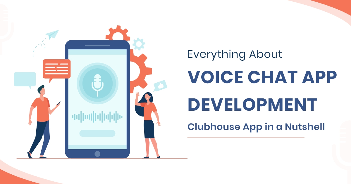 How To Initiate a Glazing Voice-only Social Media App Development like Clubhouse?