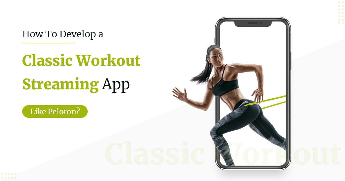 Develop a Workout Streaming App Like Peloton
