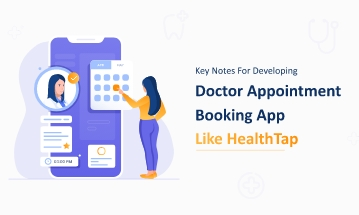 Develop Doctor Appointment Booking app like HealthTap