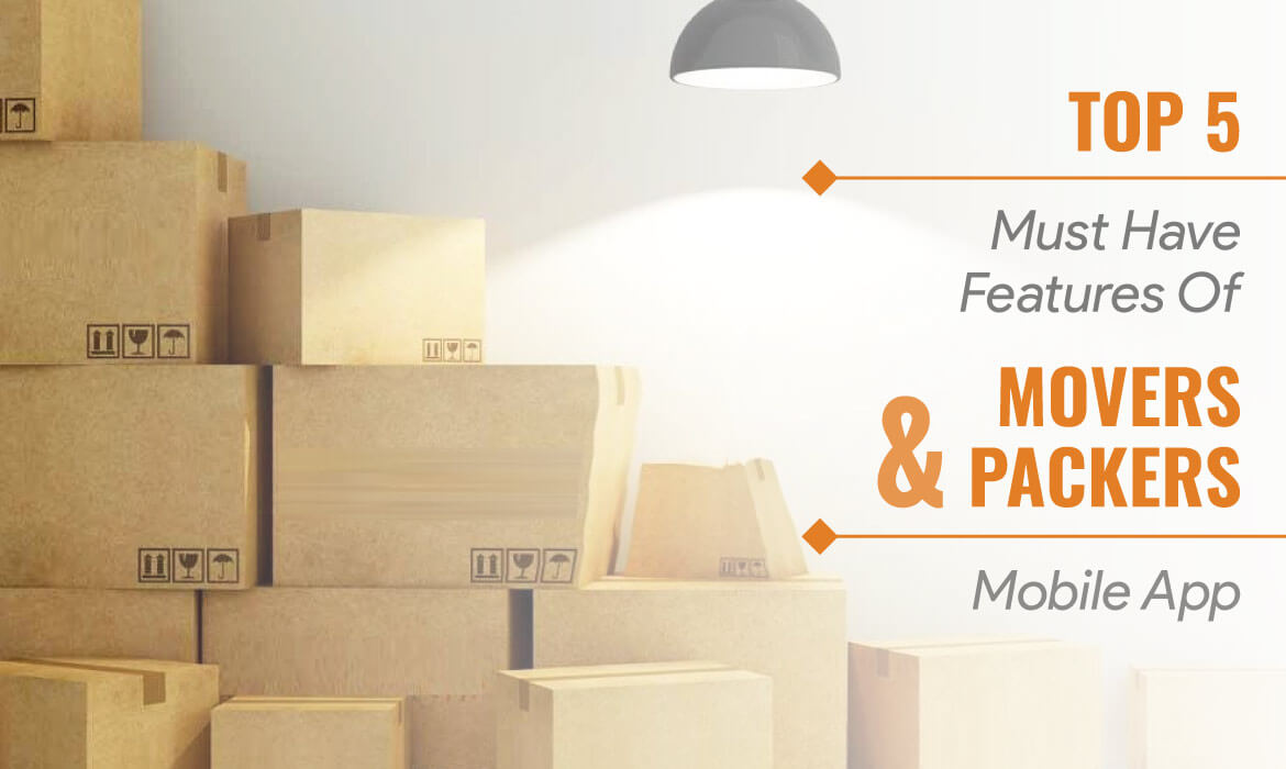 know Features before developing Packers and Movers App
