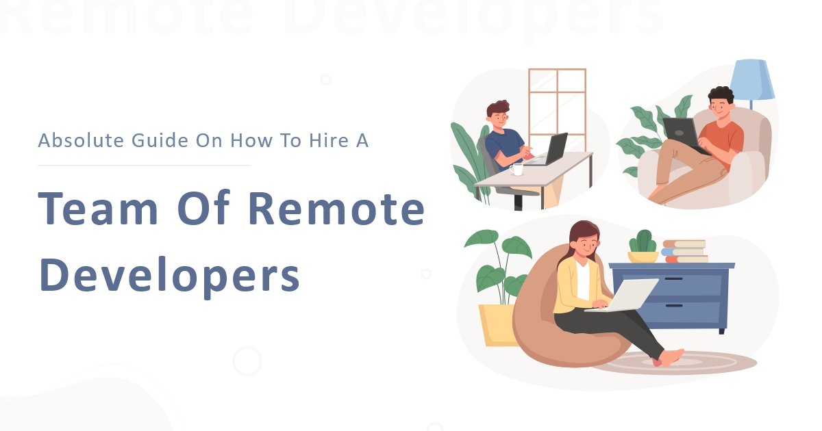 Things To Consider When Hiring a Remote Developers