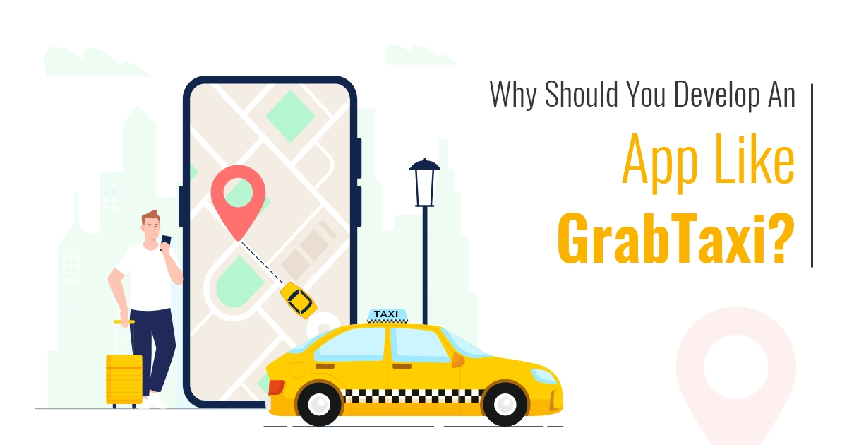 Develop Taxi Application like Grab