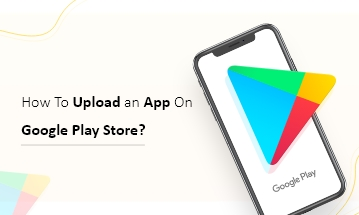 Upload An App To Google Play Store