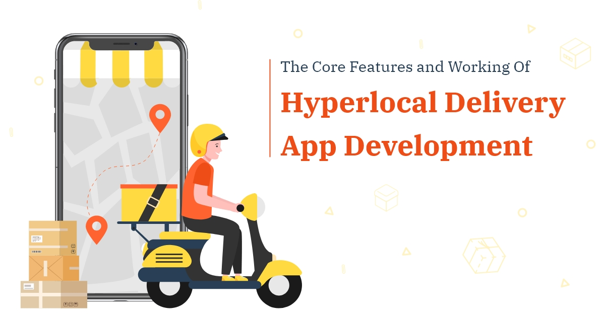 Hyperlocal Delivery Mobile App Development
