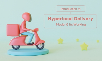 Hyperlocal Delivery Business Model