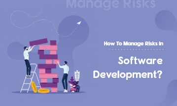 Manage Risks in Software Development