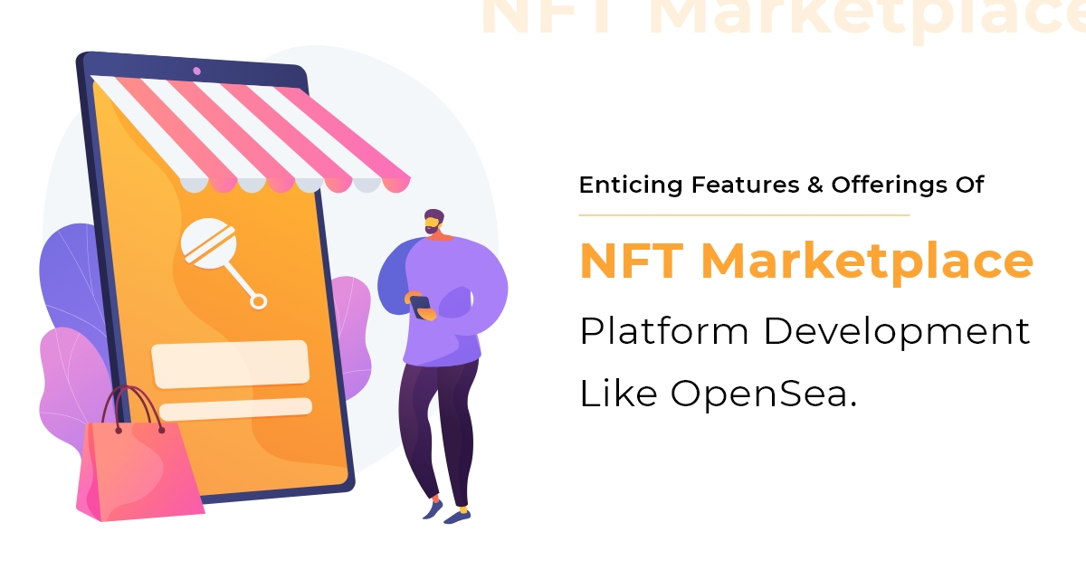 DHow Do You Start An NFT Marketplace Platform Development Like OpenSea?