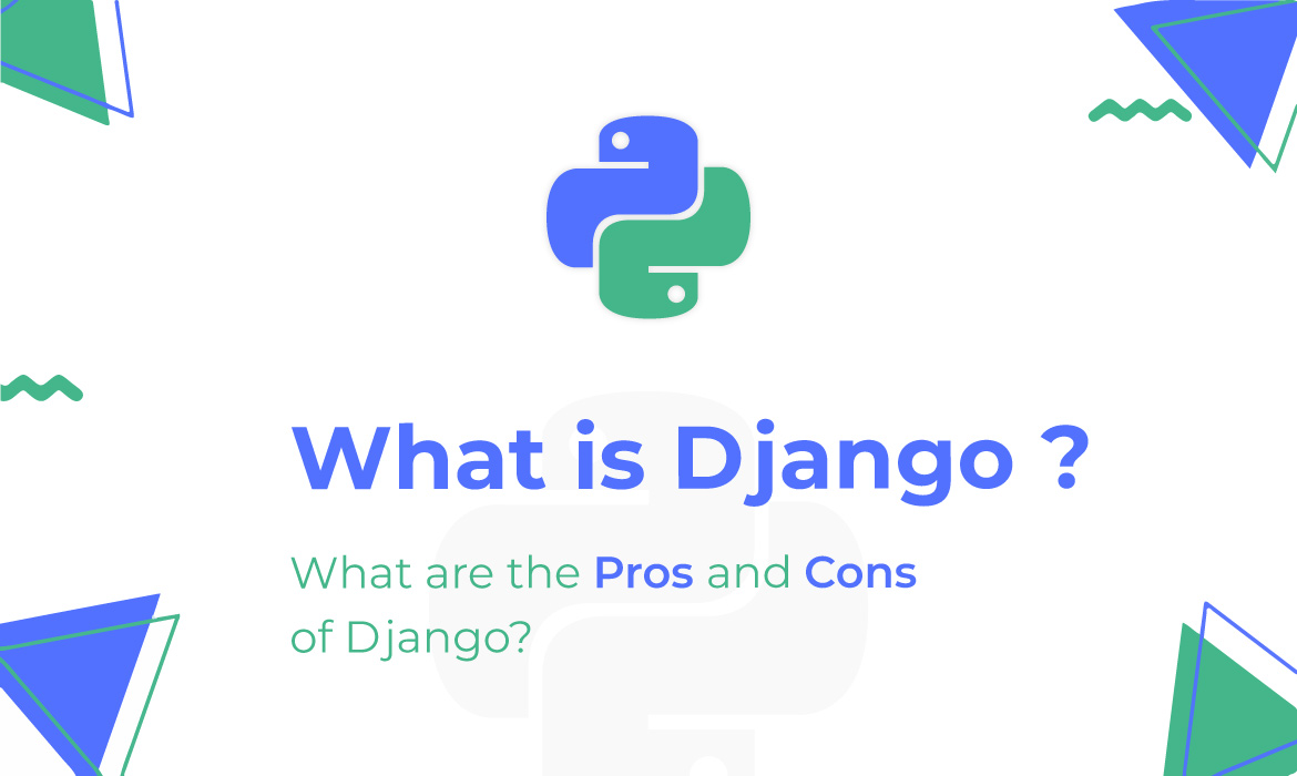 Pros and Cons of Django Frameworks