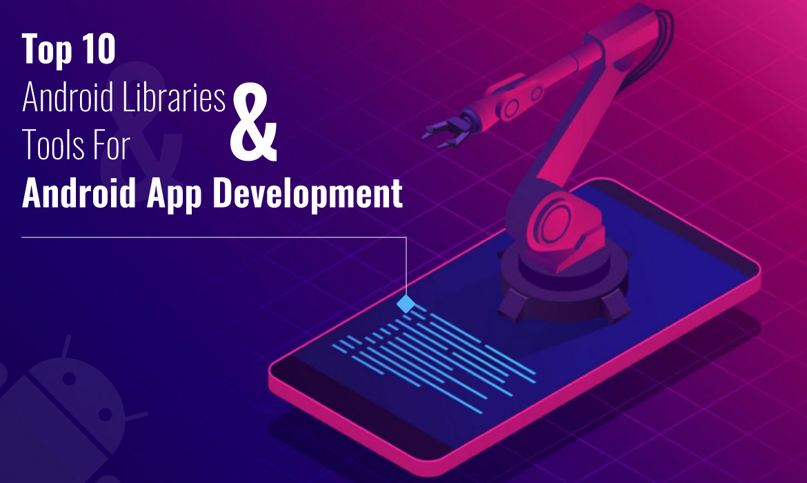 top 10 android libraries and tools