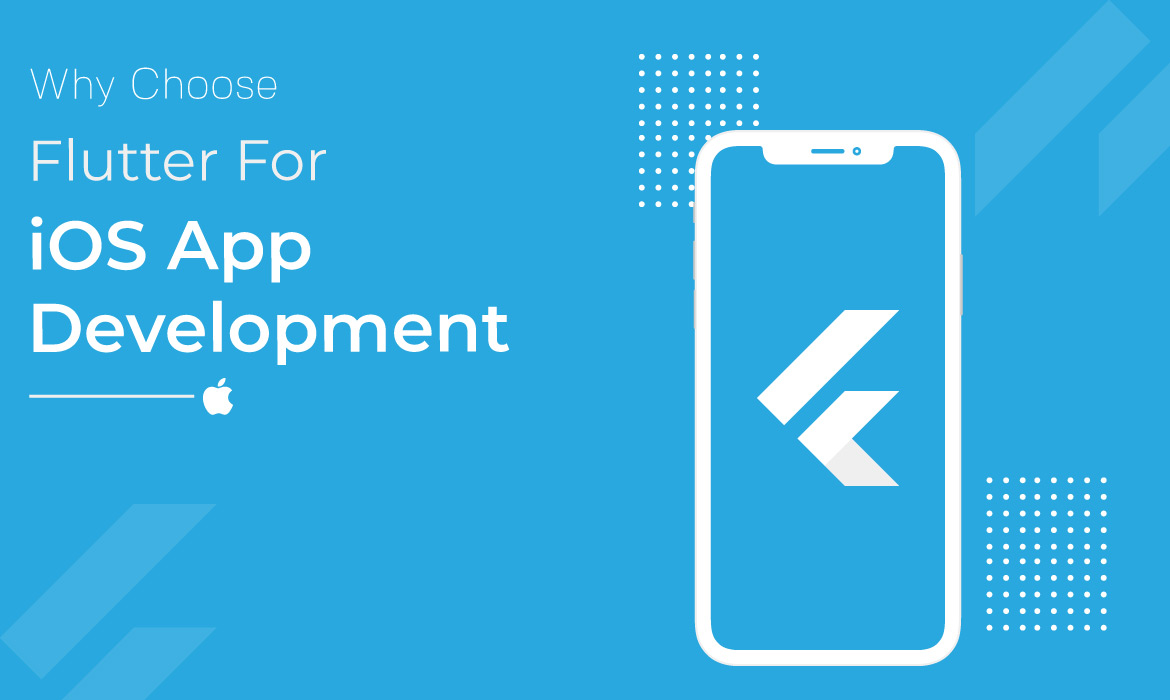 Why Choose Flutter For iOS App Development