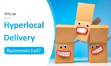 why hyperlocal delivery businesses fail?