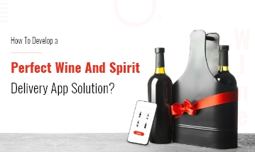 Wines and Spirits Delivery App Development