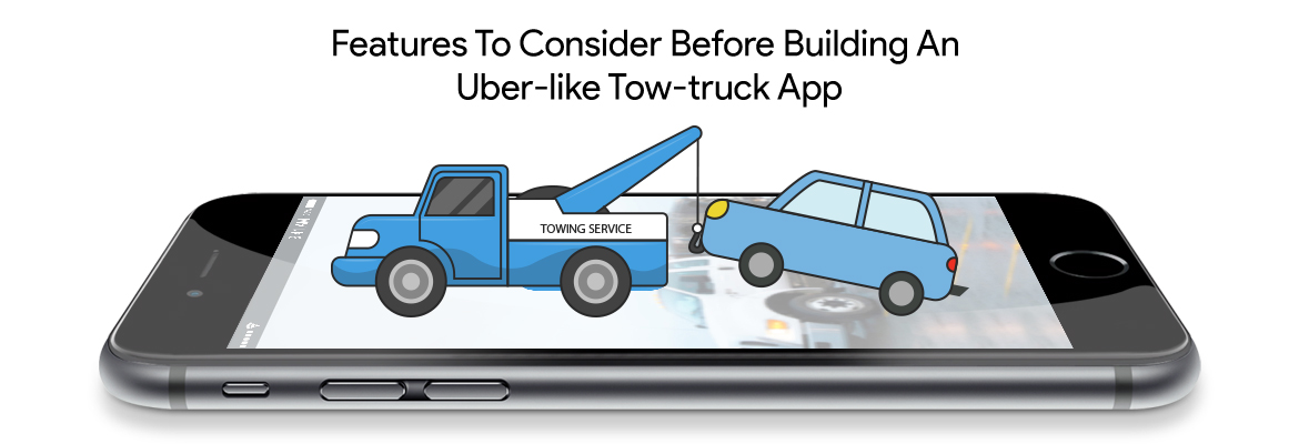 develop an Uber-like tow-truck booking app