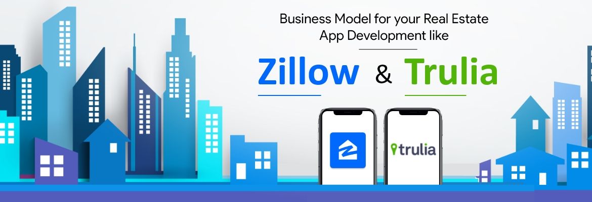 Develop a Real Estate App like Zillow & Trulia