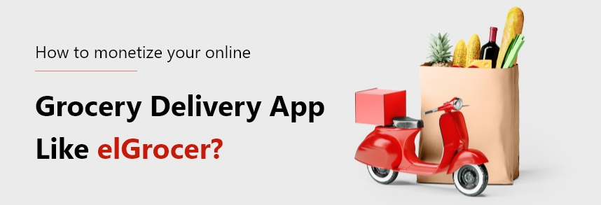 cost to develop an online grocery shopping app like elGrocer