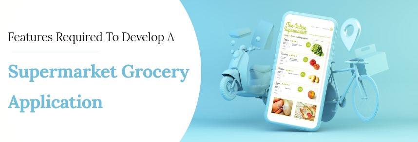 Develop a Supermarket Grocery Application
