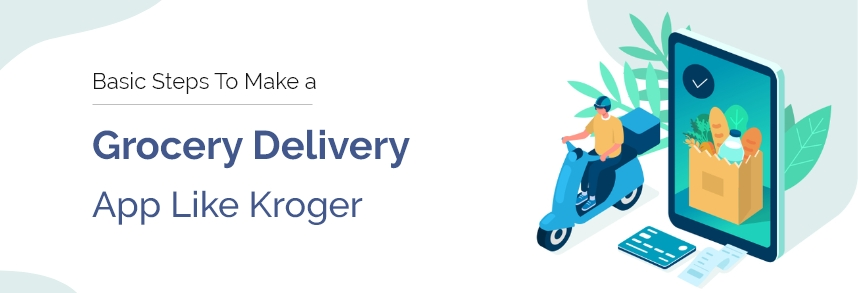 Cost to Build Delivery App Like Kroger