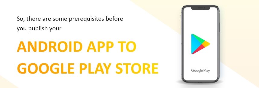 steps to upload Mobile App to Play Store