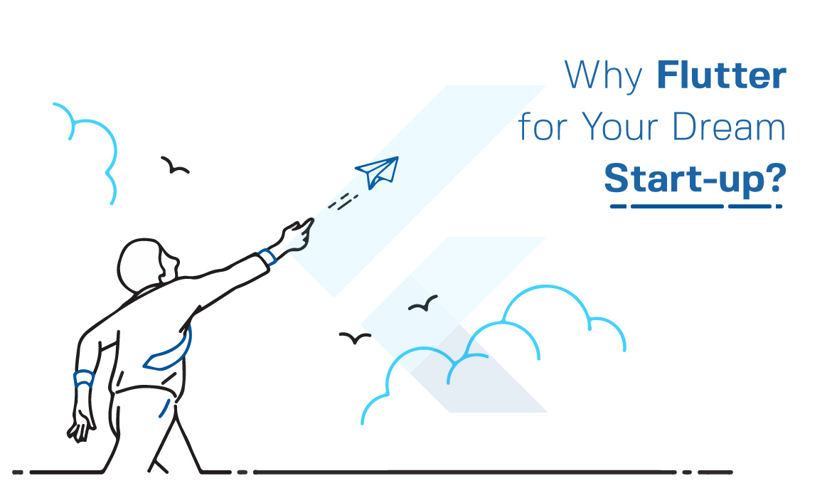 Why Flutter For Your Dream Start-up? - kodytechnolab